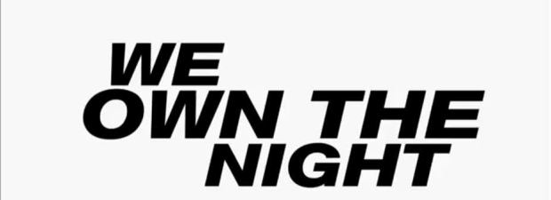 we own the night the wanted