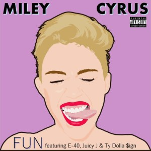 Miley-Cyrus-Ft-E-40-Juicy-J-Ty-Dolla-ign-Fun